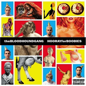 The_Bloodhound_Gang_-_Hooray_for_Boobies